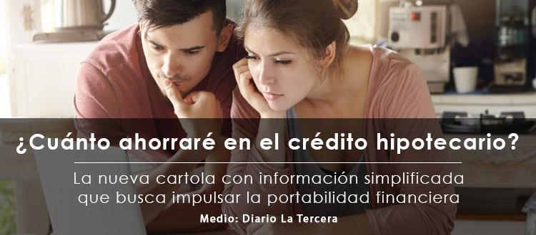 cuanto-ahorrare-en-el-credito-hipotecario-la-nueva-cartola-con-informacion-simplificada-que-busca-impulsar-la-portabilidad-financiera-eo